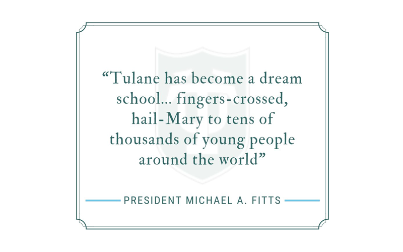 "Tulane is a dream school... a ""fingers-crossed,"" Hail-Mary to tens of thousands of young people around the world"